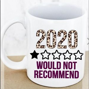 2020 Would Not Recommend Coffee Cup